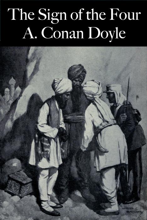 The Sign of the Four, by Arthur Conan Doyle