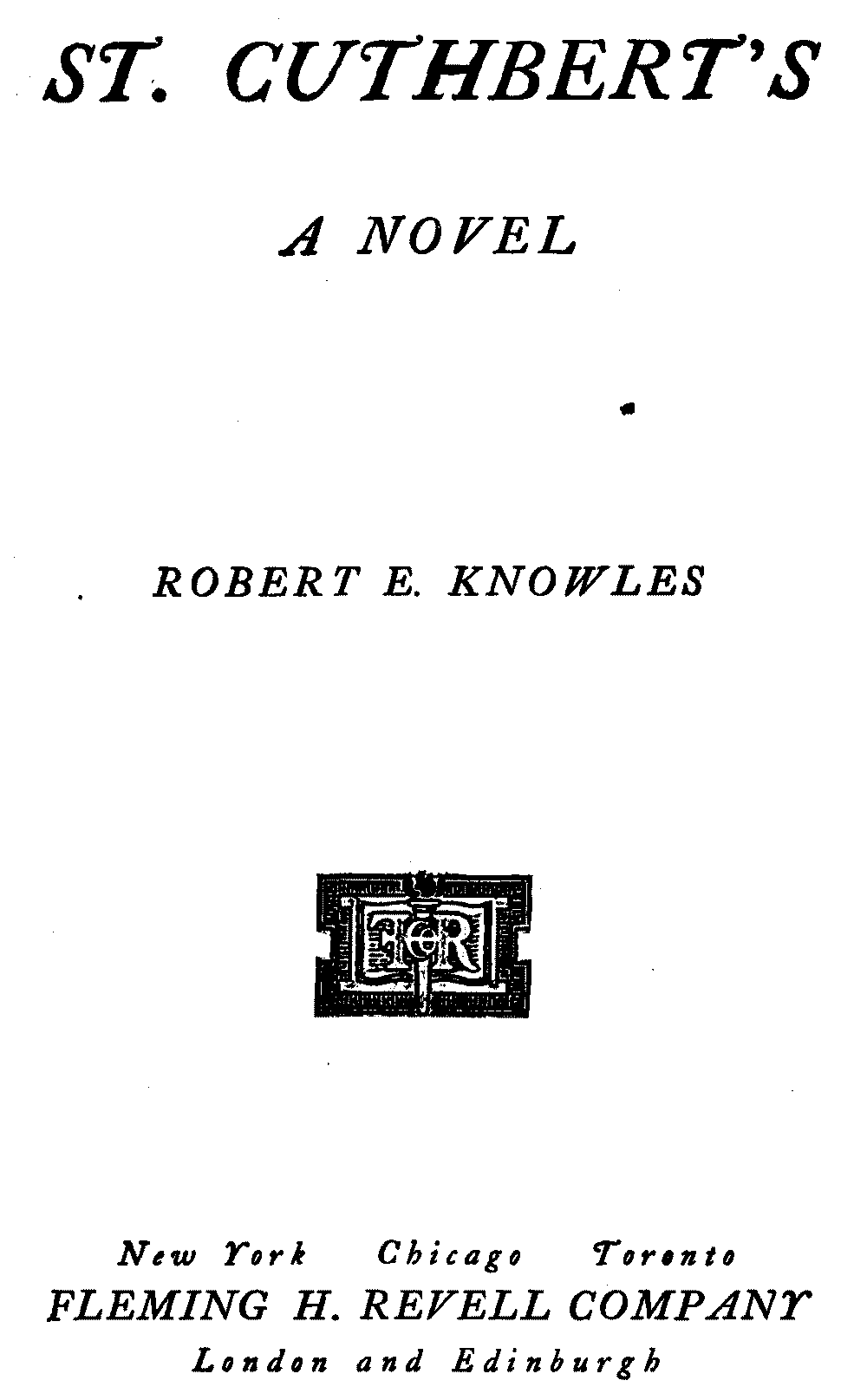 The Project Gutenberg EBook Of St Cuthberts By Robert E Knowles