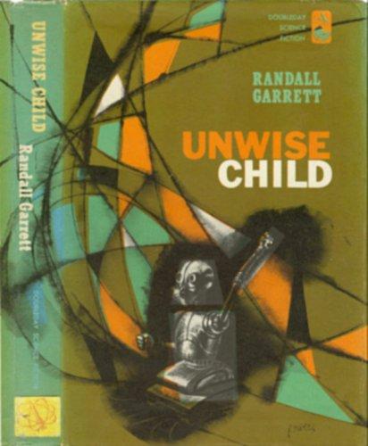The Project Gutenberg Ebook Of Unwise Child By Randall Garrett