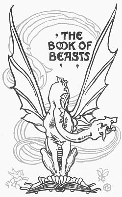 'THE BOOK OF BEASTS' from the web at 'http://www.gutenberg.org/files/23661/23661-h/images/gs02.jpg'