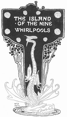 'THE ISLAND OF THE NINE WHIRLPOOLS' from the web at 'http://www.gutenberg.org/files/23661/23661-h/images/gs14.jpg'