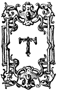 Capital T in an ornate frame.