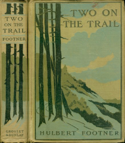 7fd834b5f1f The Project Gutenberg eBook of Two on the Trail