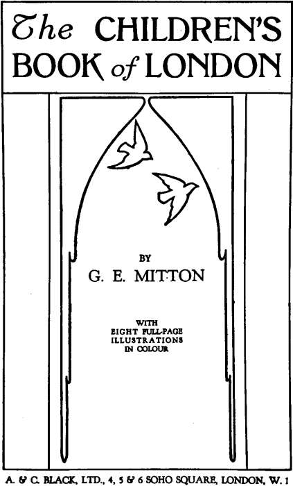 The project gutenberg ebook of the childrens book of london by the childrens book of london by g e mitton with eight full page illustrations in colour fandeluxe Choice Image