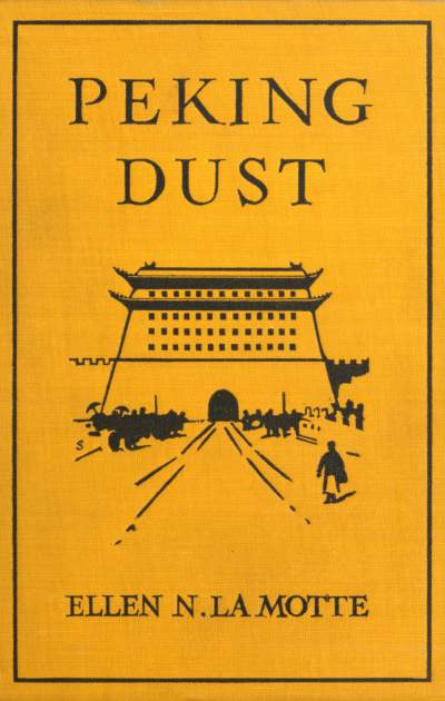 The project gutenberg ebook of peking dust by ellen n la motte cover fandeluxe Image collections