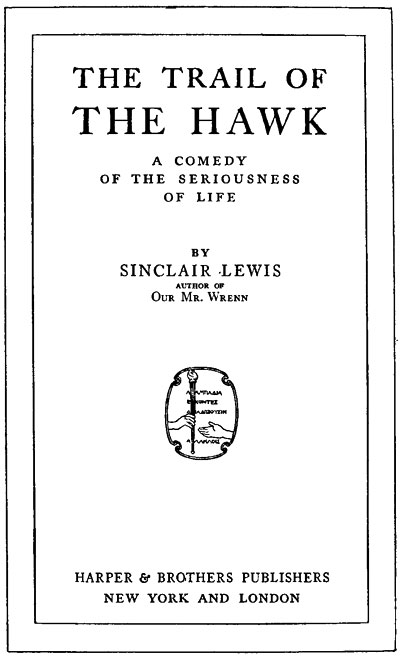 The Project Gutenberg Ebook Of The Trail Of The Hawk By Sinclair Lewis