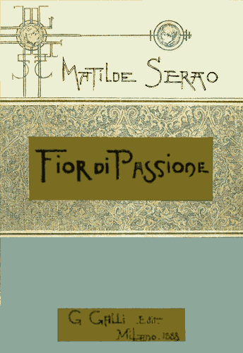 The project gutenberg ebook of fior di passione by matilde serao set encoding iso 8859 1 start of this project gutenberg ebook fior di passione produced by braidense carlo traverso claudio paganelli fandeluxe Images