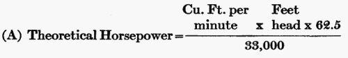 (A) Theoretical Horsepower = (Cu. Ft. per minute × Feet head × 62.5) / 33,000