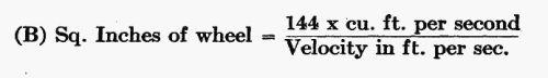 (B) Sq. Inches of wheel = (144 × cu. ft. per second) / (Velocity in ft. per sec.)