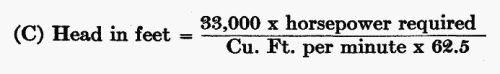 (C) Head in feet = (33,000 × horsepower required) / (Cu. Ft. per minute × 62.5)