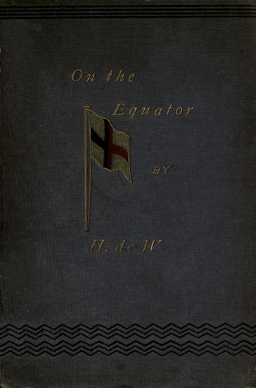 The project gutenberg ebook of on the equator by harry de windt cover fandeluxe Gallery