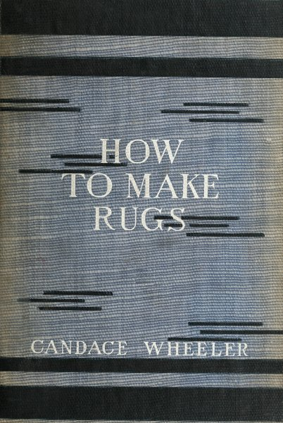The project gutenberg ebook of how to make rugs by candace wheeler loom warped for weaving fandeluxe Choice Image