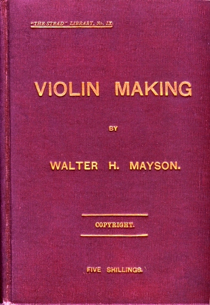 The project gutenberg e book of violin making by walter h mayson author walter h mayson release date march 5 2009 ebook 28252 language english character set encoding iso 8859 1 start of this project gutenberg fandeluxe Images