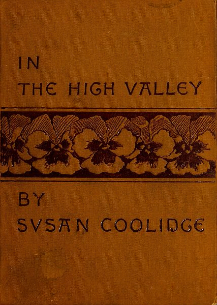 The Project Gutenberg Ebook Of In The High Valley By Susan Coolidge
