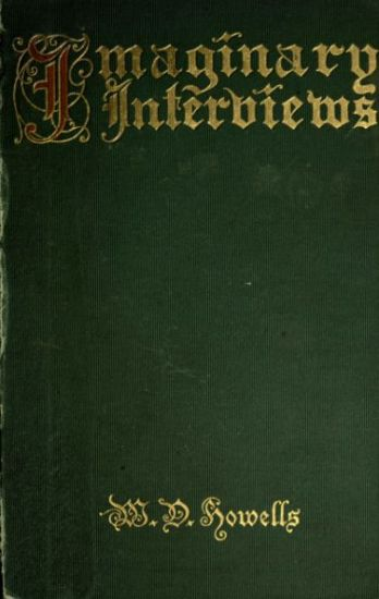 The Project Gutenberg Ebook Of Imaginary Interviews By Wd Howells