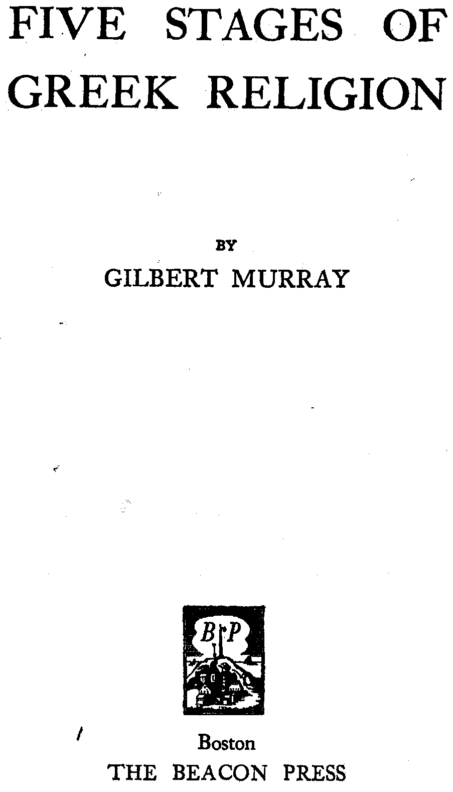 The project gutenberg ebook of five stages of greek religion by five stages of greek religion biocorpaavc