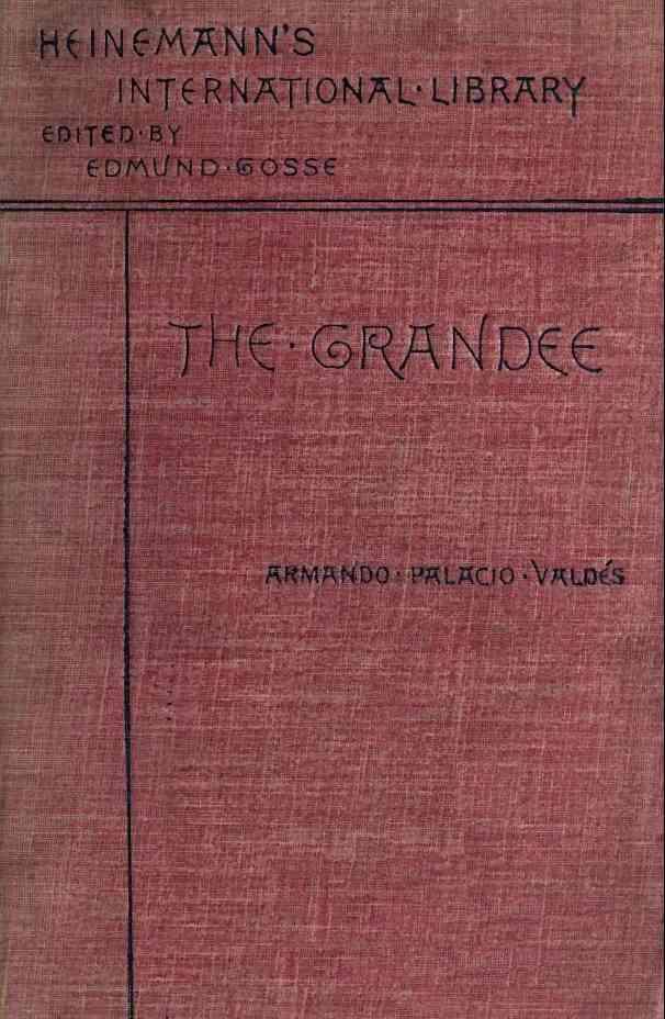The Project Gutenberg Ebook Of The Grandee By Armando Palacio Valds