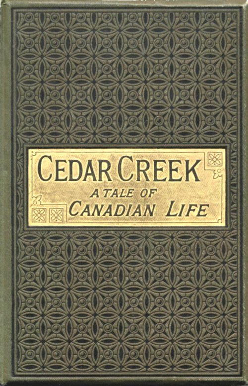ddd1f18352e ... PROJECT GUTENBERG EBOOK CEDAR CREEK     Produced by Delphine Lettau and  the Online Distributed Proofreading Canada Team at http   www.pgdpcanada.net