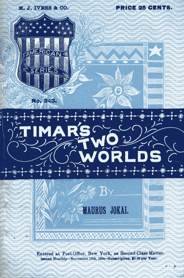 The Project Gutenberg Ebook Of Timars Two Worlds By Mr Jkai