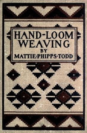 The Project Gutenberg Ebook Of Hand Loom Weaving By