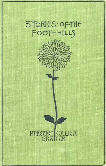 The Project Gutenberg Ebook Of Stories Of The Foot Hills By