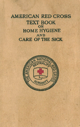 The American Red Cross Text Book On Home Hygiene And Care Of The