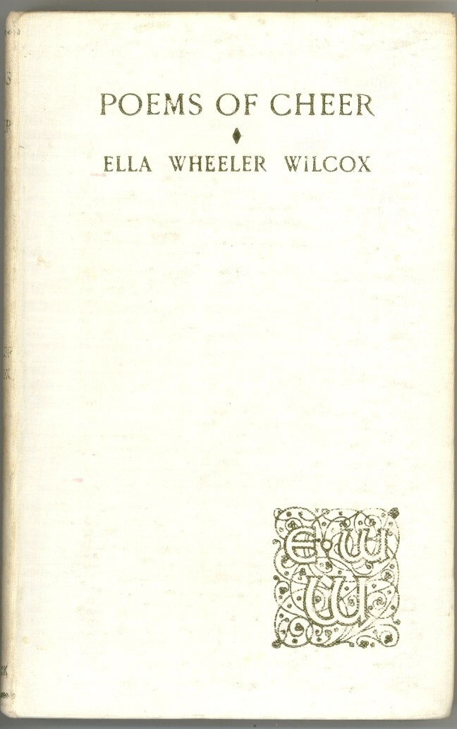 Poems Of Cheer By Ella Wheeler Wilcox