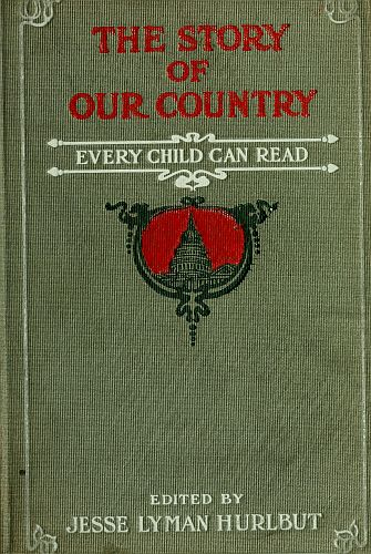 The project gutenberg ebook of the story of our country by jesse cover fandeluxe Choice Image