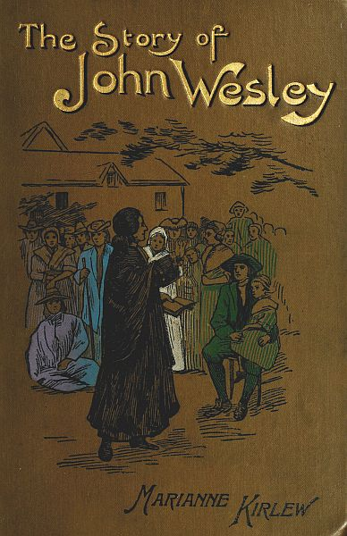 The Project Gutenberg Ebook Of The Story Of John Wesley By Marianne