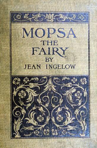 Mopsa The Fairy By Jean Ingelow A Project Gutenberg Ebook