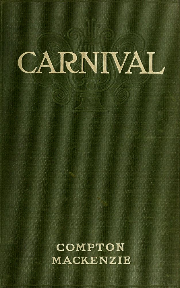 The Project Gutenberg Ebook Of Carnival By Compton Mackenzie