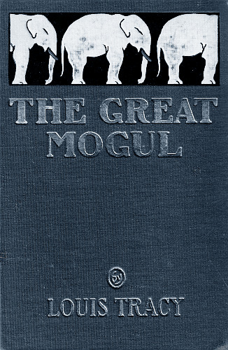 The project gutenberg ebook of the great mogul by louis tracy e text prepared by d alexander and the online distributed proofreading team httppgdp fandeluxe Images