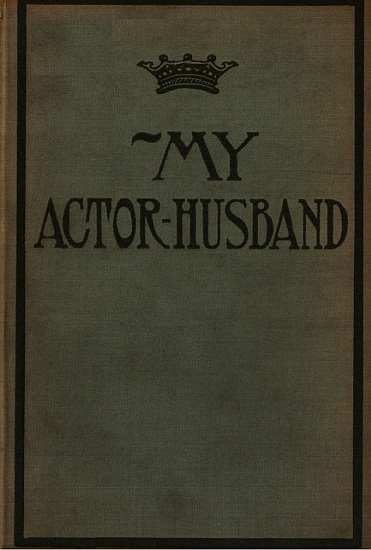The Project Gutenberg Ebook Of My Actor Husband By Anonymous