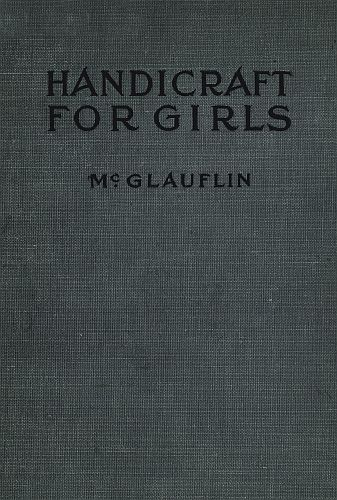 The Project Gutenberg Ebook Of Handicraft For Girls By Idabelle