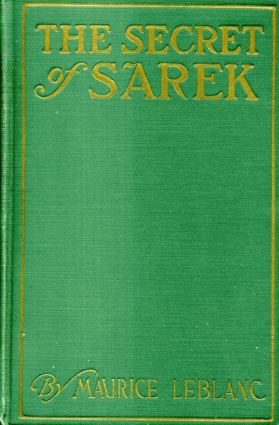 The Project Gutenberg Ebook Of The Secret Of Sarek By Maurice Leblanc