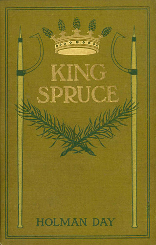 The project gutenberg ebook of king spruce a novel by holman day fandeluxe Images