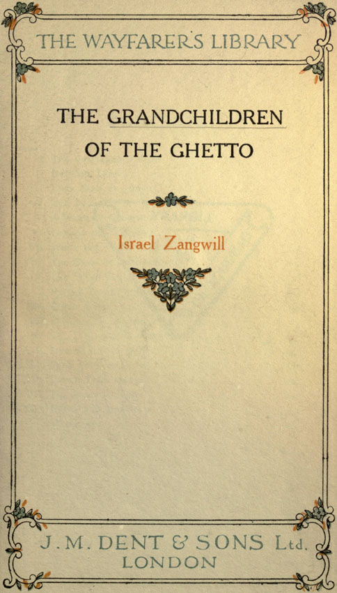 The Project Gutenberg Ebook Of The Grandchildren Of The Ghetto By