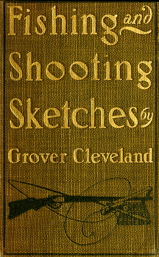The project gutenberg ebook of fishing and shooting sketches by fishing and shooting sketches fandeluxe Choice Image