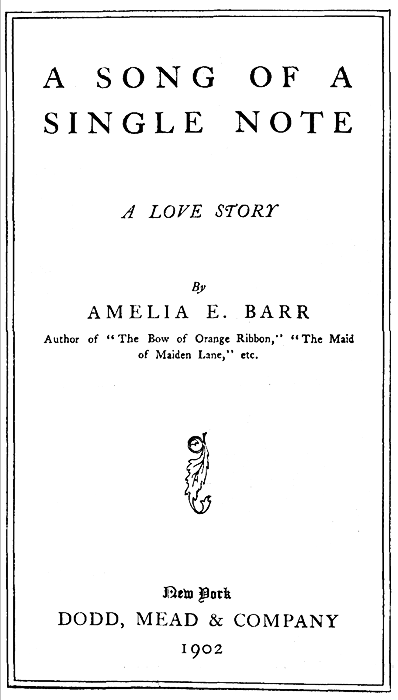 The project gutenberg ebook of a song of a single note by amelia a song of a single note a love story by amelia e barr author of fandeluxe Images