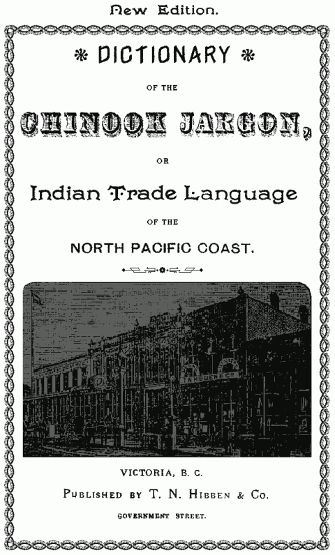 The Project Gutenberg EBook of Dictionary of the Chinook Jargon, or ...
