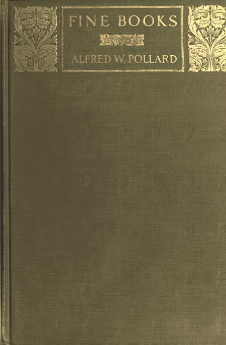 The Project Gutenberg Ebook Of Fine Books By Alfred W Pollard