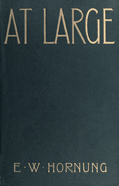 The Project Gutenberg Ebook Of At Large By E W Hornung