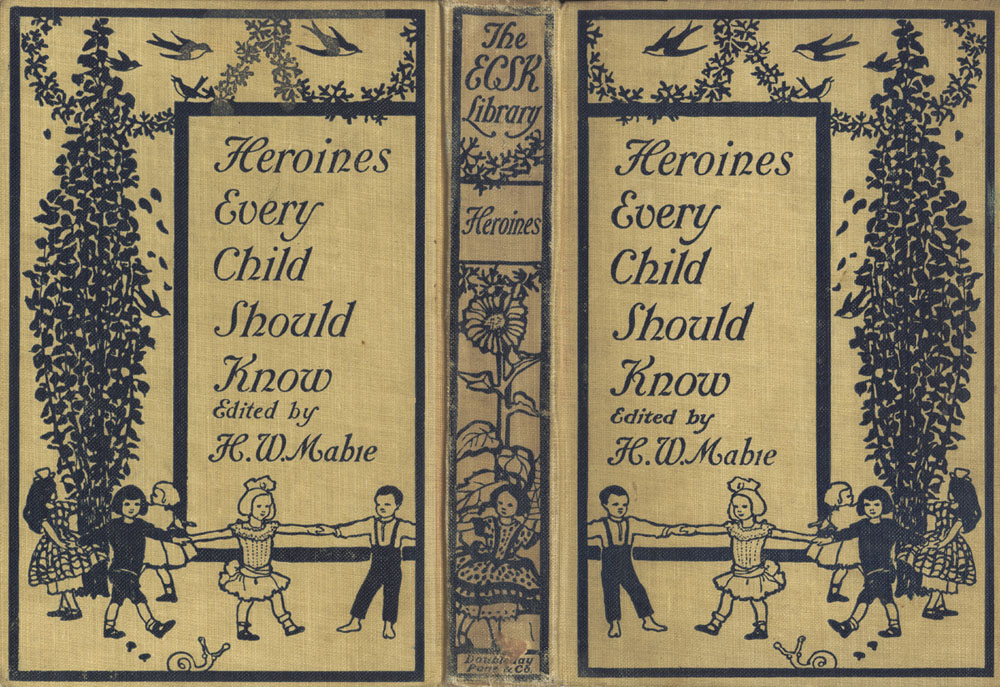 The Project Gutenberg Ebook Of Heroines That Every Child Should Know