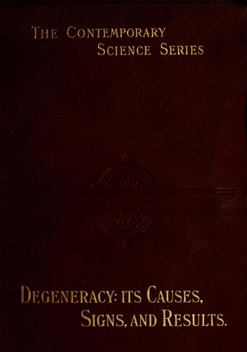 The project gutenberg ebook of degeneracy its causes signs and start of this project gutenberg ebook degeneracy produced by the online distributed proofreading team at httppgdp this file was produced fandeluxe Choice Image