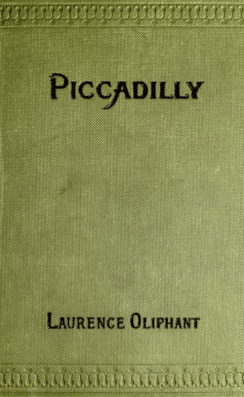 The project gutenberg ebook of piccadilly by laurence oliphant project gutenberg ebook piccadilly produced by chris curnow mary meehan and the online distributed proofreading team at httppgdp this fandeluxe Gallery