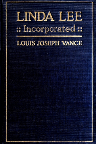 cc0b34cefd83 The Project Gutenberg eBook of Linda Lee Incorporated, by Louis ...