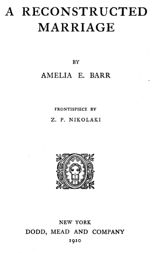 The Project Gutenberg Ebook Of A Reconstructed Marriage By Amelia