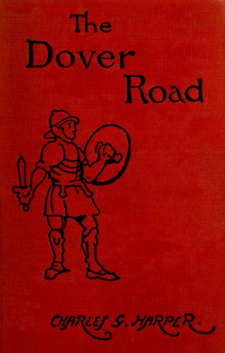 The project gutenberg ebook of the dover road annals of an ancient the dover road fandeluxe Gallery