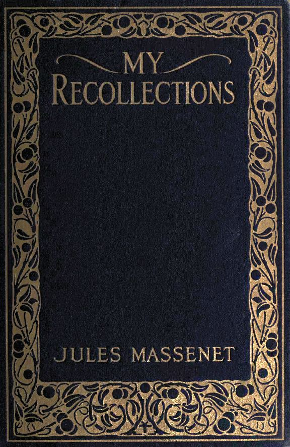 The Project Gutenberg Ebook Of My Recollections By Jules