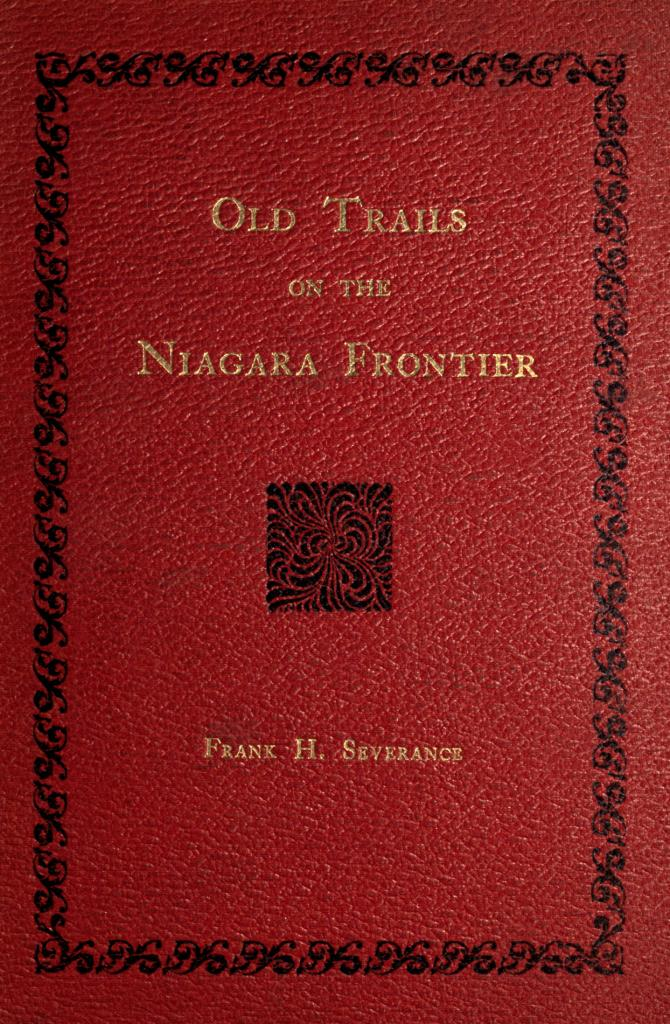 The project gutenberg ebook of old trails on the niagara frontier old trails on the niagara frontier fandeluxe Images